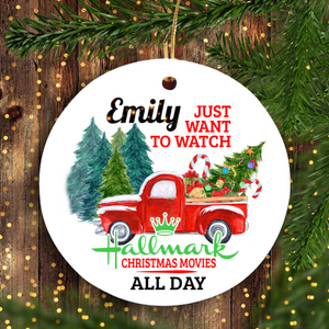 Just want to watch Hallmark Christmas movies all day customized name ornament ceramic ornament Merry Christmas personalized