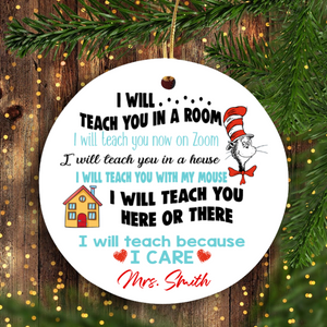 2020 Teacher Appreciation Christmas I will teach you in a room I will teach you now on Zoom Customized Teacher ceramic ornament