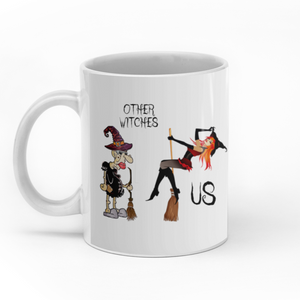 Other Witches vs Us Funny Personalized Halloween Sisters 11oz White Mug