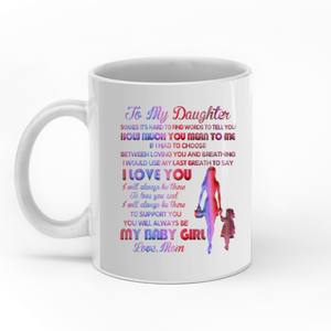 To my daughter you will always be my baby girl personalized mom daughter 11oz White Mug