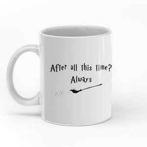 After all this time? Always personalized coffee mugs gifts custom christmas mugs
