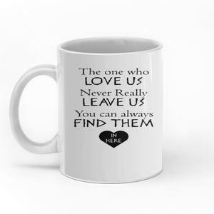 The One Who love us never really leave us Girls Friends Funny personalized custom christmas mugs