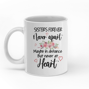 Never Apart Maybe in Distance But Never At Heart Personalized Sisters 11oz White Mug