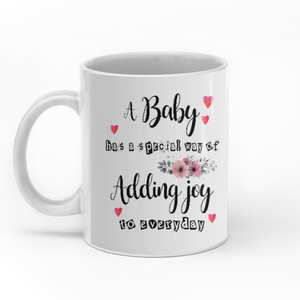 A Baby Has A Special Way Of Adding Joy To Everyday custom christmas mugs