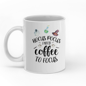 Hocus Pocus I Need Coffee To Focus Personalized Halloween Sisters 11oz White Mug