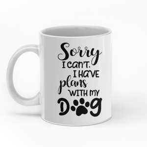 Sorry I Can't I Have Plans With My Dog Personalized Dog Girl 11oz White Mug