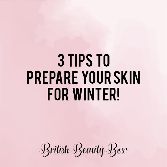 3 Tips to Prepare Your Skin for Winter!
