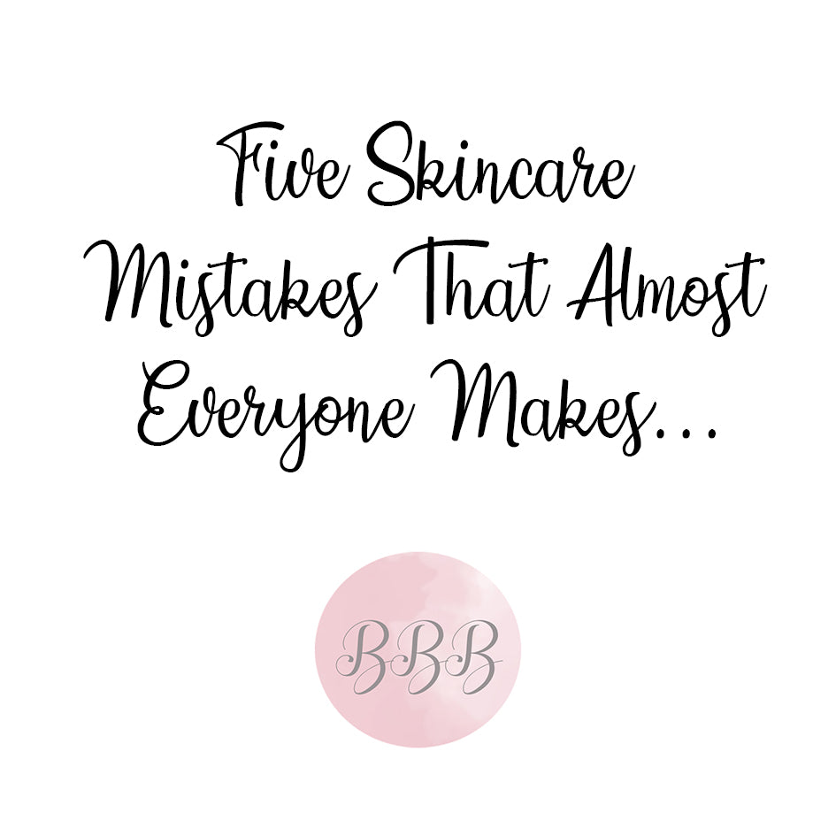 5 Skincare Mistakes That Almost Everyone Makes…