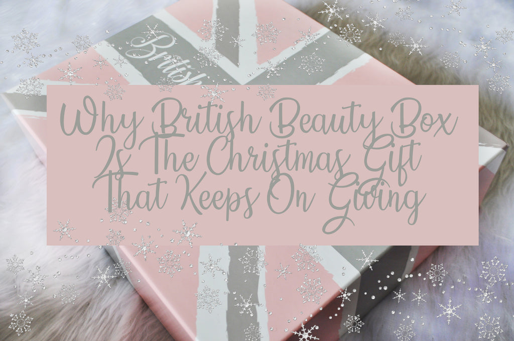 Why British Beauty Box Is The Christmas Gift That Keeps On Giving