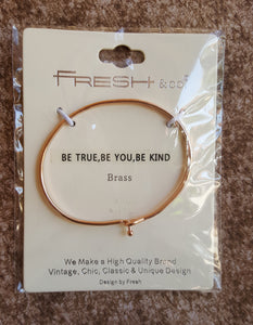Bracelet  (Be True, Be You, Be Kind)