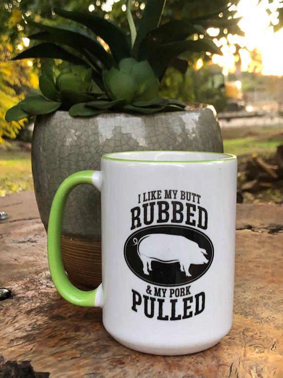 I like my butt rubbed mug