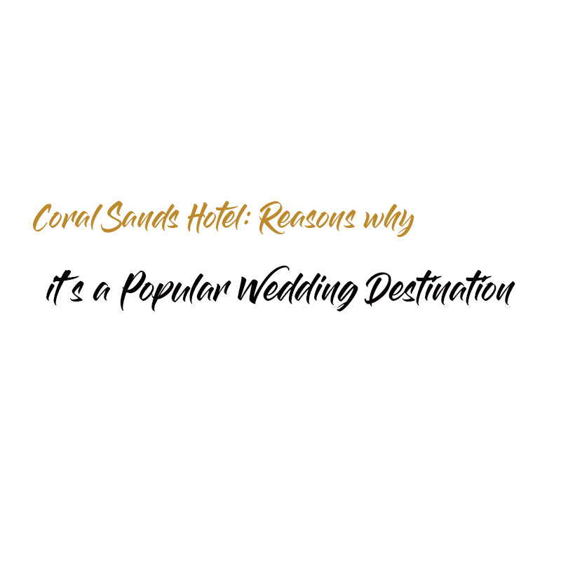 Coral Sands Hotel: Reasons why it's a Popular Wedding Destination