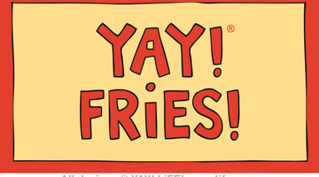 YAY! FRENCH FRIES!
