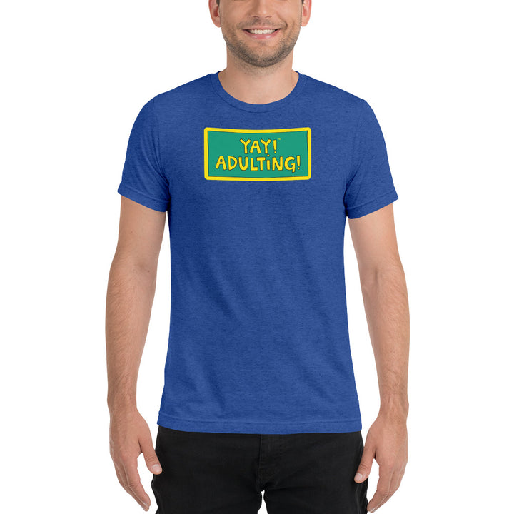 YAY! ADULTING! Unisex short sleeve t-shirt