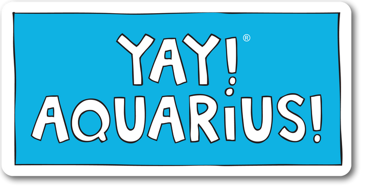 YAY! AQUARIUS! Magnet