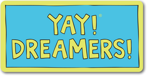 YAY! DREAMERS! magnet