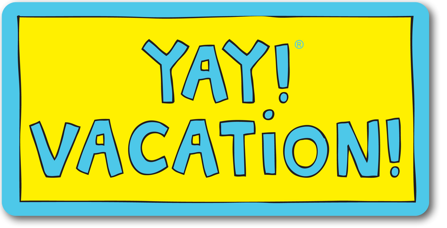 YAY! VACATION! magnet