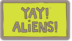YAY! ALIENS! magnet