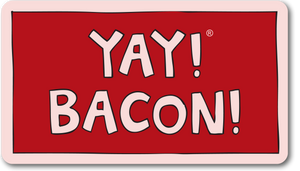 YAY! BACON! magnet