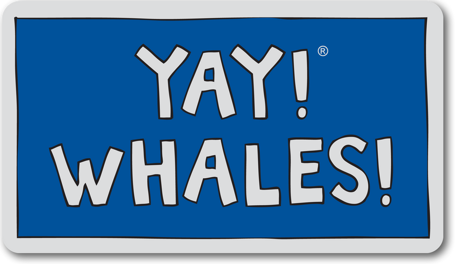 YAY! WHALES! magnet