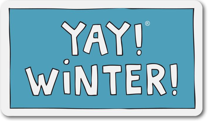 YAY! WINTER! Magnet