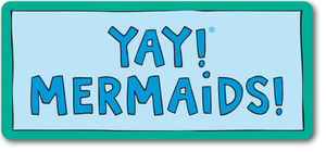 YAY! MERMAIDS! magnet