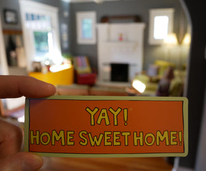 YAY! HOME SWEET HOME! magnet