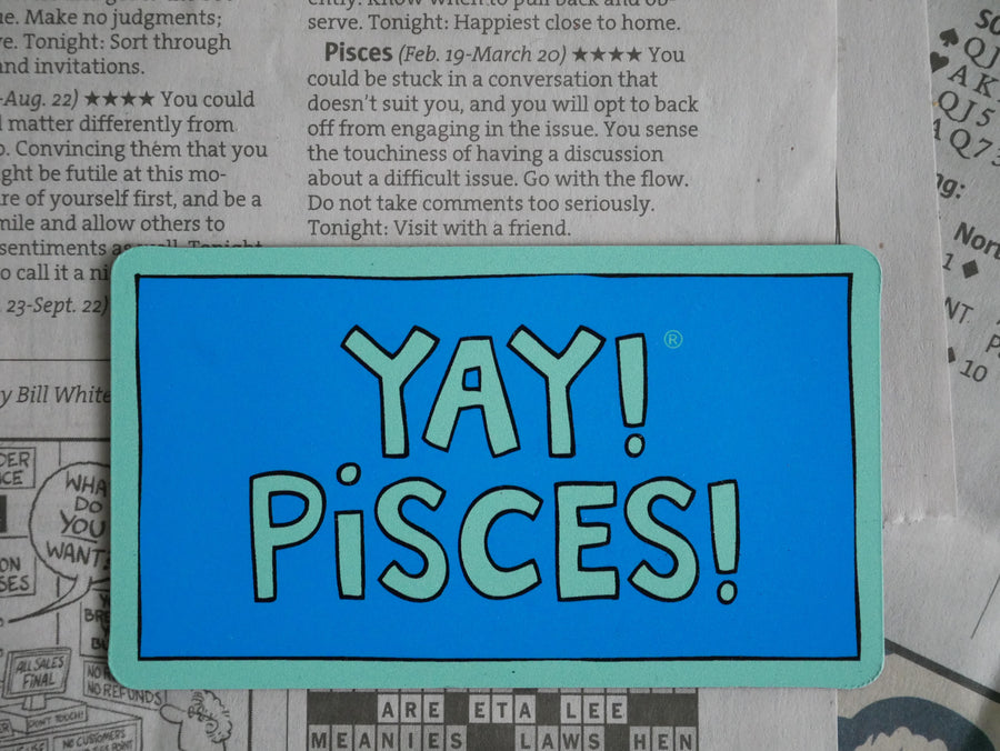 YAY! PISCES! Magnet