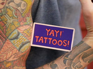 YAY! TATTOOS! Magnet