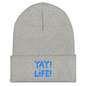 YAY! LiFE! Cuffed Beanie with brilliant, bright blue embroidered lettering