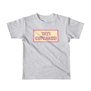YAY! CUPCAKES! Short sleeve toddler t-shirt