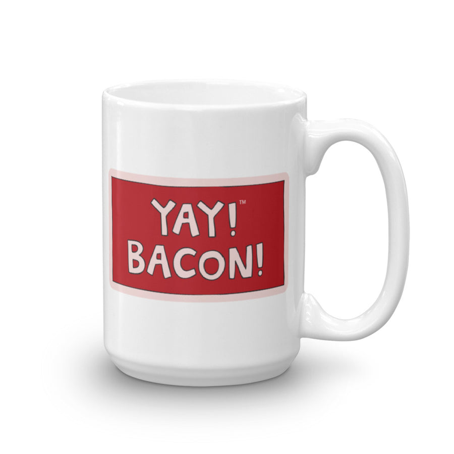 YAY! BACON! Mug