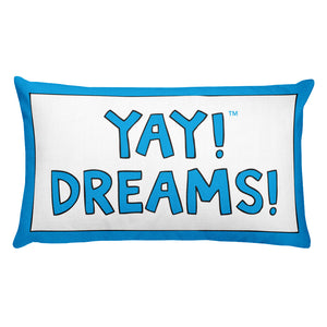 YAY! DREAMS! Rectangular Pillow