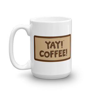 YAY! COFFEE! Mug