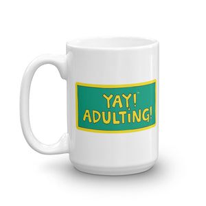 YAY! ADULTiNG! Mug