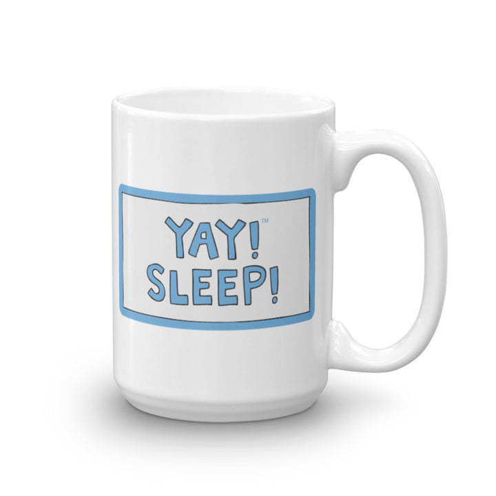 YAY! SLEEP! Mug