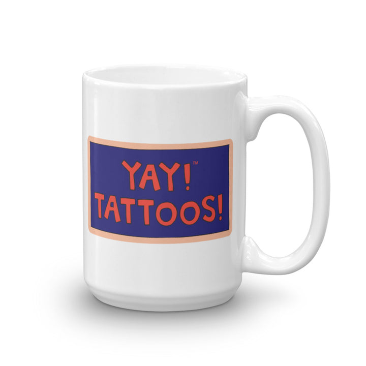 YAY! TATTOOS! Mug