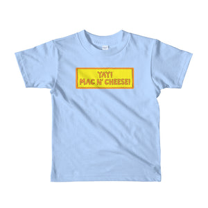 YAY! MAC N' CHEESE! Short sleeve toddler t-shirt