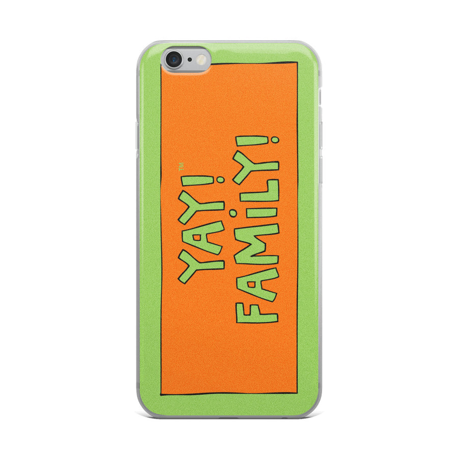 YAY! FAMiLY! iPhone Case