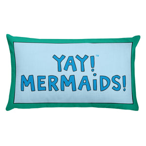 YAY! MERMAiDS! Rectangular Pillow