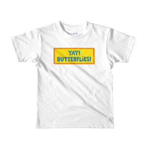 YAY! BUTTERFLIES! Short sleeve toddler t-shirt