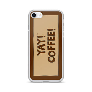 YAY! COFFEE! iPhone Case