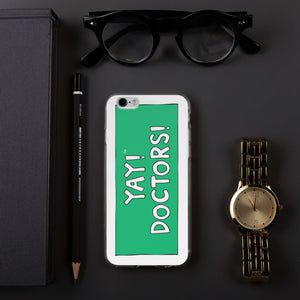 YAY! DOCTORS! iPhone Case