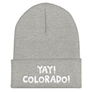 YAY! COLORADO! Cuffed Beanie with bright white embroidered letters