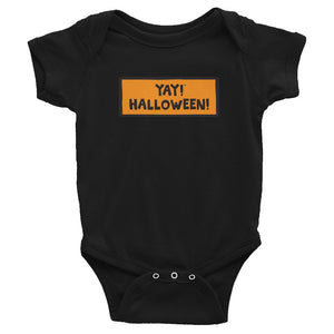 YAY! HALLOWEEN! Infant Bodysuit