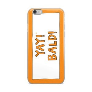 YAY! BALD! iPhone Case