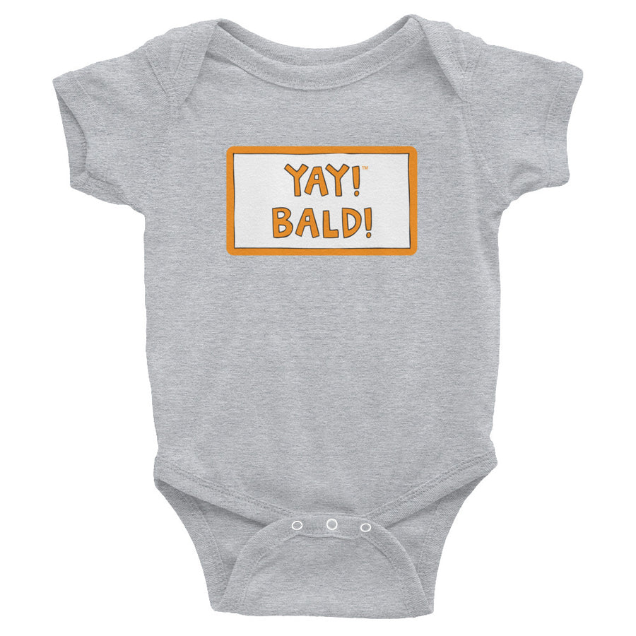 YAY! BALD! Infant Bodysuit
