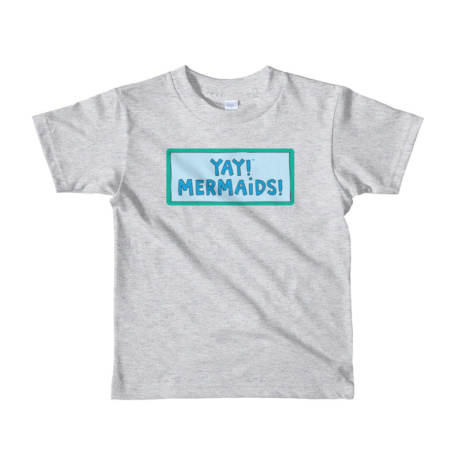 YAY! MERMAIDS! Short sleeve toddler t-shirt