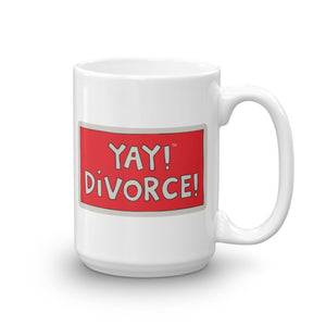 YAY! DiVORCE! Mug