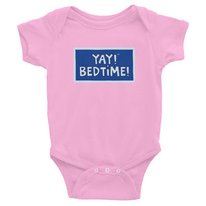 YAY! BEDTIME! Infant Bodysuit